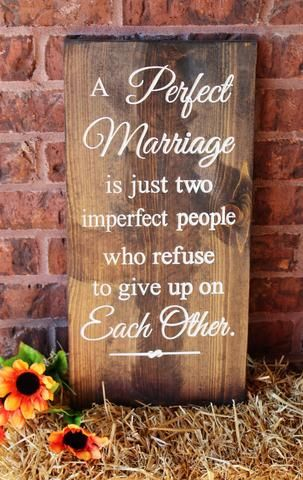 A Perfect Marriage is just two imperfect people solid wood engraved sign
