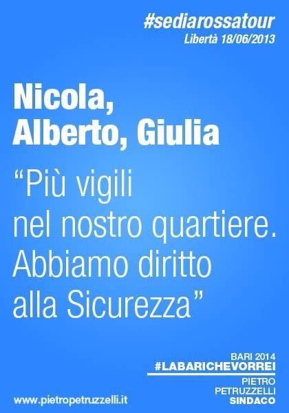 """Nicola, Alberto, Giulia: """"Più vigili nel nostro quartiere. Abbiamo diritto alla sicurezza"""" #labarichevorrei #sediarossatour http://ht.ly/rxHhI"""