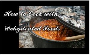 How to Cook with Dehydrated Foods