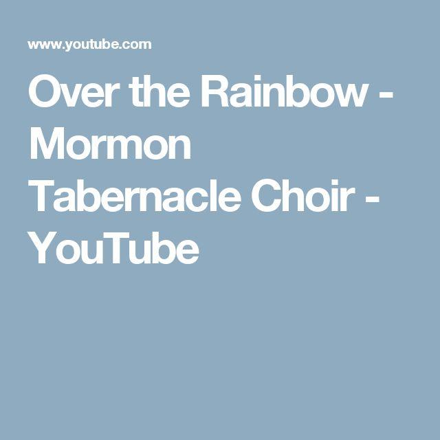 Over the Rainbow - Mormon Tabernacle Choir - YouTube