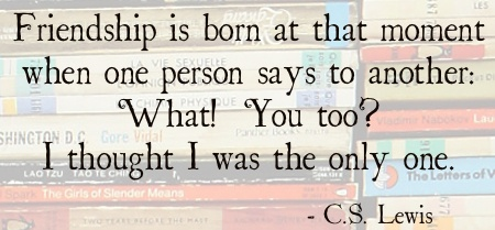 sometimes this feels like the whole point to me :: cs lewis on friendship