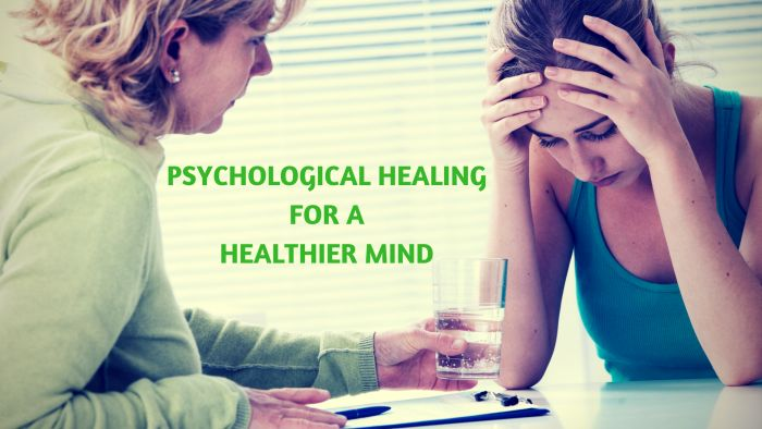 Psychological Healing For A Healthier Mind