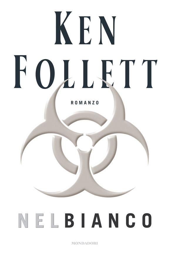 Nel Bianco - Ken Follett
