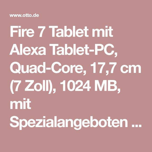 Fire 7 Tablet mit Alexa Tablet-PC, Quad-Core, 17,7 cm (7 Zoll), 1024 MB, mit Spezialangeboten online kaufen | OTTO