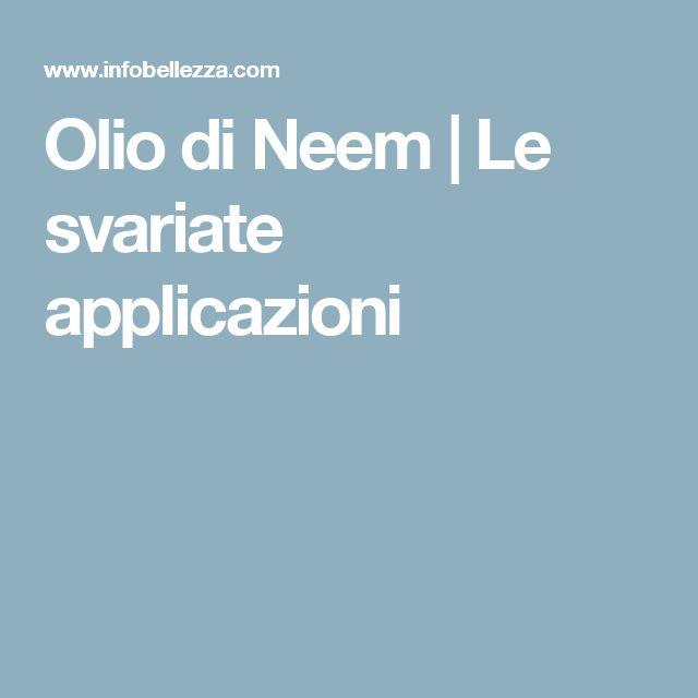 Olio di Neem | Le svariate applicazioni