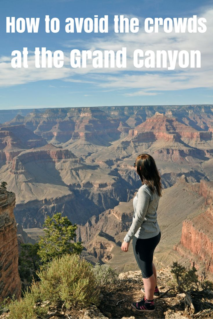 How to avoid the crowds at the Grand Canyon and make sure that you have the whole place to yourself...