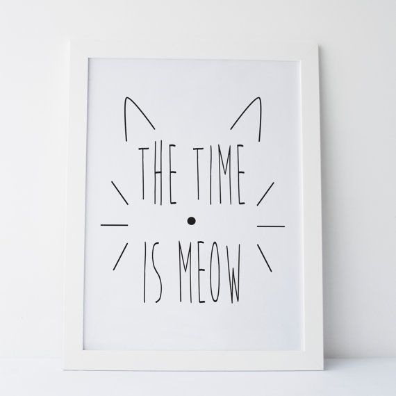 Printable Art The Time Is Meow Print Black and White Print Gallery Wall Cat Art…