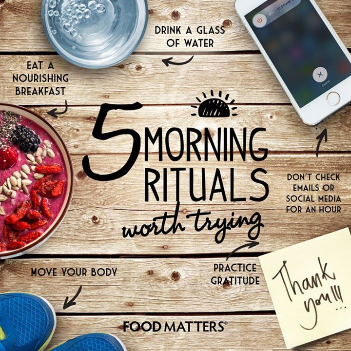 What would you add to the list?  1. Drink a glass of water  2. Don't check emails or social media for an hour  3. Practice gratitude  4. Move your body  5. Eat a nourishing breakfast  www.hungryforchange.tv