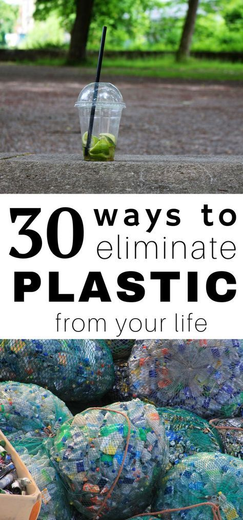 30 ways to eliminate plastic from your life!!