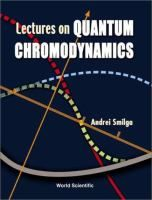 """""""Lectures on quantum chromodynamics"""" Andrei Smilga Quantum chromodynamics is the fundamental theory of strong interactions. It is a physical theory describing Nature. Lectures on Quantum Chromodynamics concentrates, however, not on the phenomenological aspect of QCD; books with comprehensive coverage of phenomenological issues have been written. #novetatsfiq2016"""