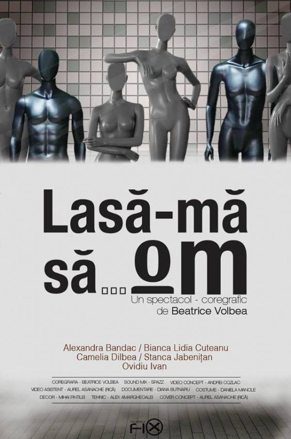"""Lasa-ma sa om"" – spectacol coregafic @Teatru FiX"