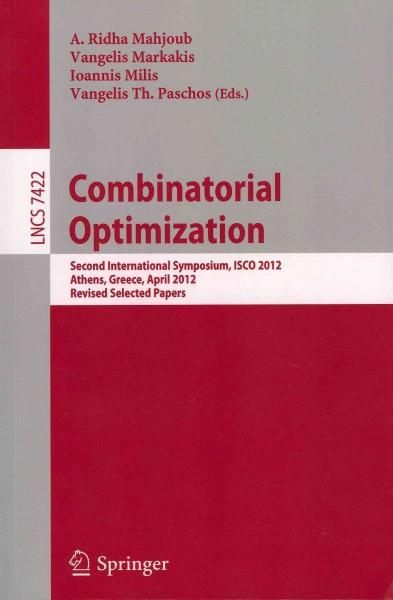 Combinatorial Optimization: Second International Symposium, Isco 2012, Athens, Greece, 19-21, Revised Selected Pa...