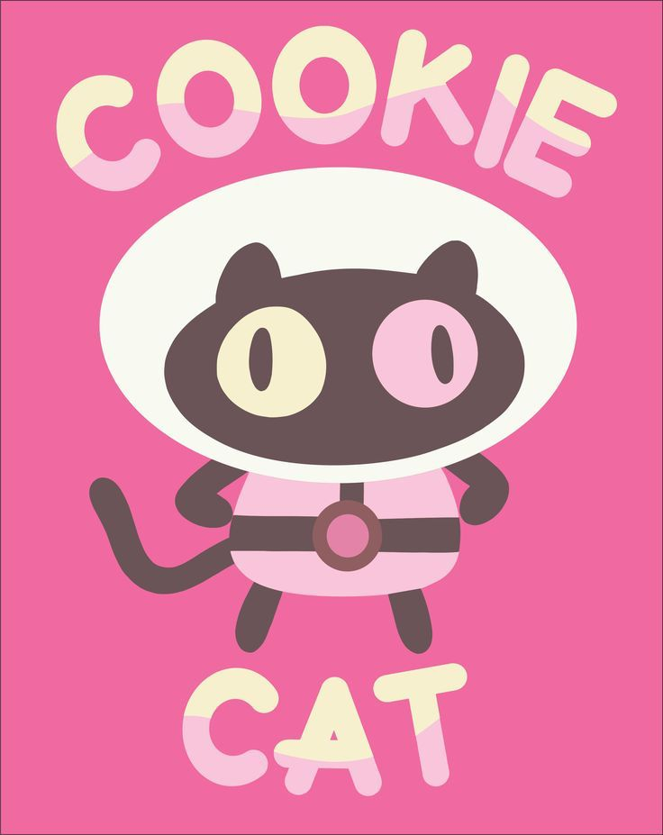 COOKIE CAT! HE'S A PET FOR YOUR TUMMY! COOKIE CAT! HE'S SUPER DUPER YUMMY! COOKIE CAT! HE LEFT HIS FAMILY BEHIND! COOKIE CAAAAAAAAAAAAAAAAAAAT! Now Available   no where :(