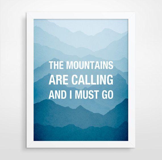 Appelant les montagnes, Nature, montagne Art Print, citation inspirante, cadeau petit ami mur Art, devis impression, John Muir
