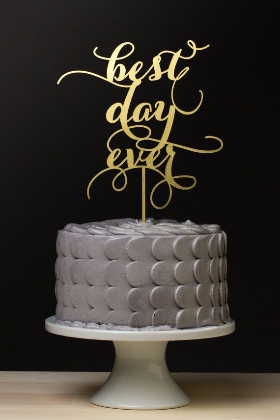 'Best Day Ever' cake topper