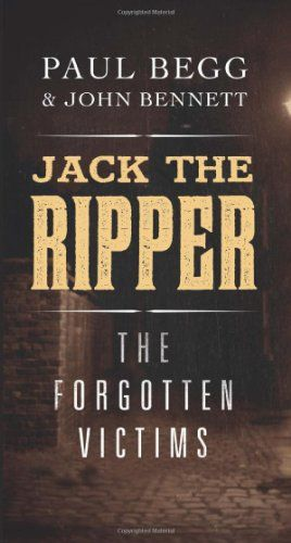 Jack the Ripper: The Forgotten Victims by Paul Begg http://www.amazon.com/dp/0300117205/ref=cm_sw_r_pi_dp_DPDawb0FBMJ59