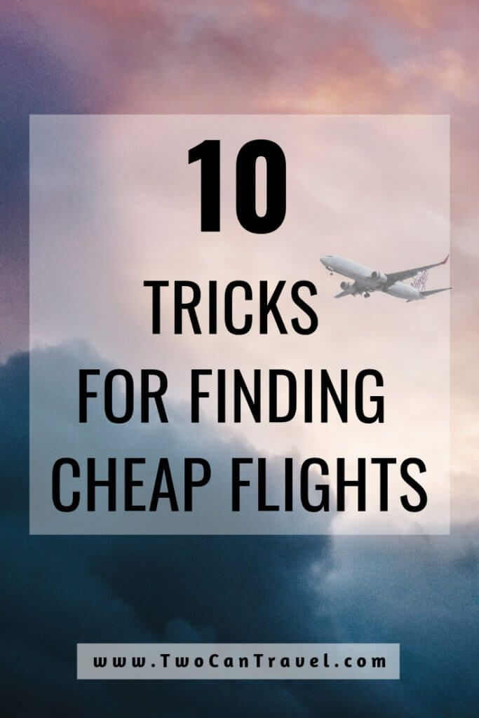 10 Tips For Finding Cheap International Flights Two Can Travel Cheap International Flights Travel Tips International Travel Tips