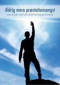 Aldrig mere præstationsangst - At yde med selvsikkerhed og god energi