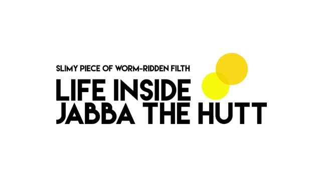 """Life Inside Jabba the Hutt. Character from Star Wars: Episode VI """"Return of the Jedi"""" (1983)."""