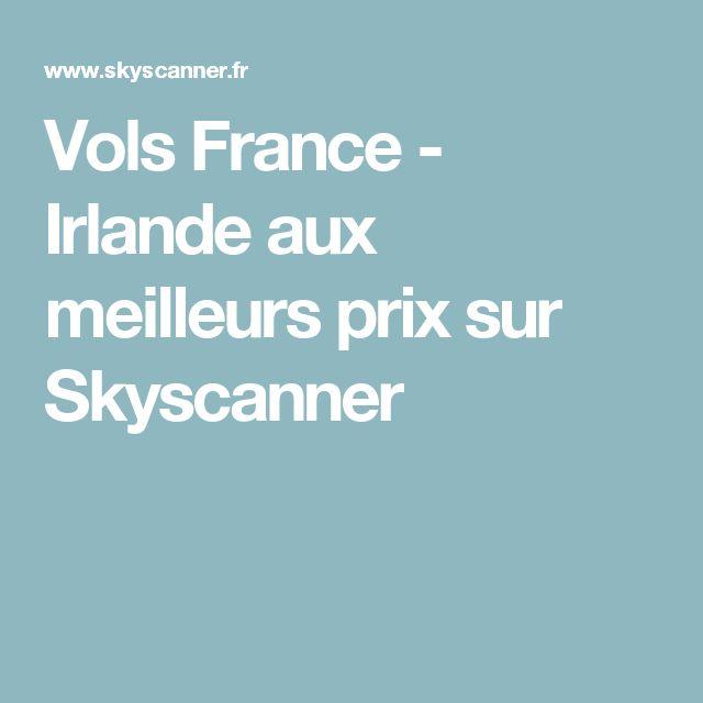 Vols France - Irlande aux meilleurs prix sur Skyscanner