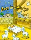 Away in a Manger by Martin Luther