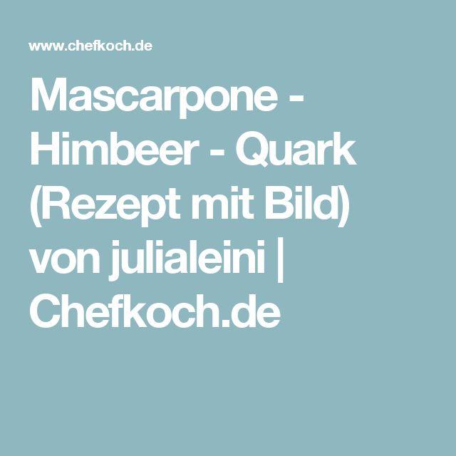 Mascarpone - Himbeer - Quark (Rezept mit Bild) von julialeini   Chefkoch.de