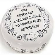 Image result for you never get a second chance to make a first impression quote