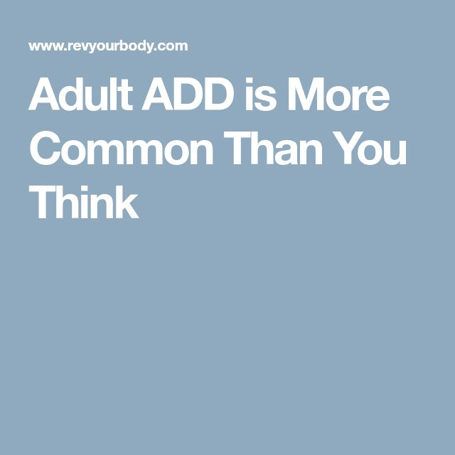 Adult ADD is More Common Than You Think