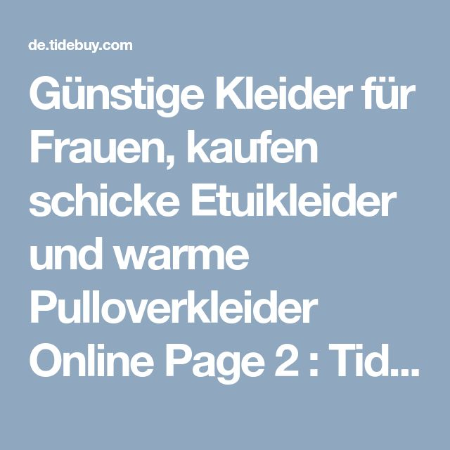 Günstige Kleider für Frauen, kaufen schicke Etuikleider und warme Pulloverkleider Online Page 2 : Tidebuy.com
