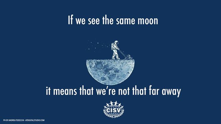 If we see the same moon it means that we're not that far away.  CISV Graphic by Andrea Tedeschi