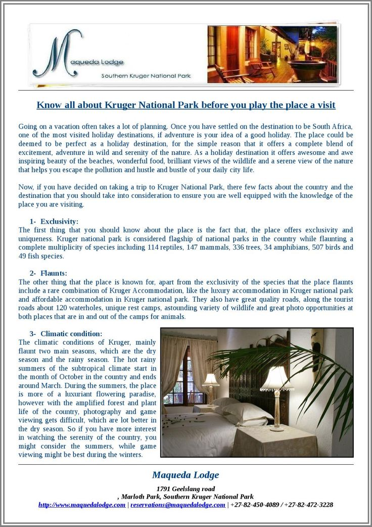Know all about kruger national park before you play the place a visit  Going on a vacation often takes a lot of planning. Once you have settled on the destination to be South Africa, one of the most visited holiday destinations, if adventure is your idea of a good holiday. The place could be deemed to be perfect as a holiday destination, for the simple reason that it offers a complete blend of excitement, adventure in wild and serenity of the nature.