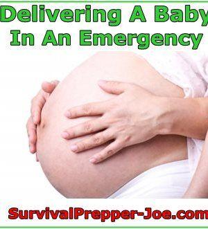 Delivering A Baby In An Emergency - survivalprepper-joe.com