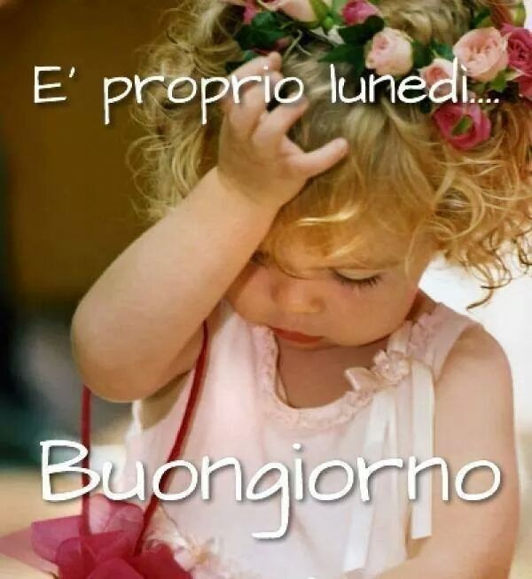Yes, It's just Monday:-) buon giorno