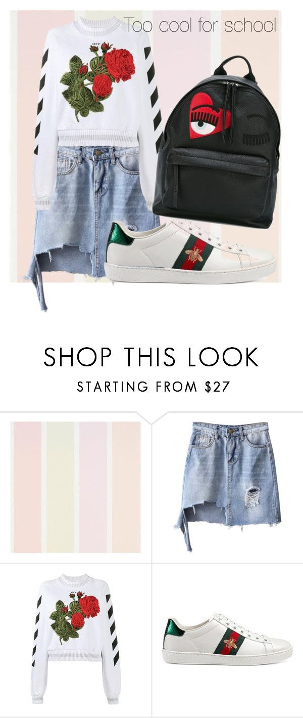 """""""Too cool for school"""" by chloeathome on Polyvore featuring Off-White, Gucci and Chiara Ferragni"""