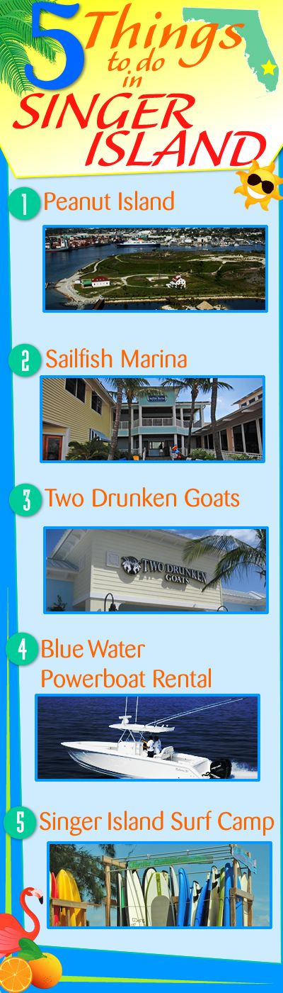 5 THINGS TO DO in SINGER ISLAND, FL:  1) Peanut Island 2) Sailfish Marina 3) Two Drunken Goats 4) Blue Water Powerboat Rental 5) Singer Island Surf Camp #singerisland #singerislandflorida #singerislandfla