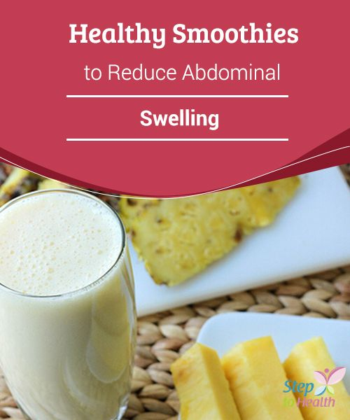 Healthy #Smoothies to Reduce Abdominal Swelling  Here are a few #healthy smoothies that can help #naturally fight #abdominal swelling and improve #digestion.