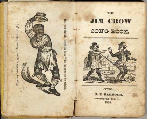 """INFAMOUS Racial Stereotype: Jim Crow  PART 1 A particularly vicious racial stereotype emerged as one of the principal characters in Minstrelsy, """"Jim Crow"""" and """"Zip Coon"""". The earlier Jim Crow character emerged in the 1820s, the product of a stage persona/negro impersonation developed by Thomas Dartmouth (""""Daddy"""") Rice. Jim Crow was portrayed as an embittered and raggedy servant who believes, perhaps correctly, that he is more intelligent and knows more than his master. SONG BOOK 1838"""