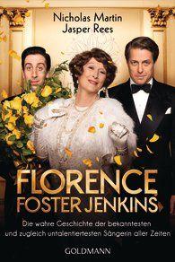 Nicholas Martin & Jasper Rees – Florence Foster Jenkins: Florence ist eine wohlhabende und beispiellos talentfreie Diva. Musik ist ihr Leben, doch die Leidenschaft alleine reichte nicht aus, um aus ihr eine gute Sängerin zu machen. Das hält sie jedoch nicht davon ab, die Bühne zu betreten. Mit 76 Jahren erfüllt sie sich einen Traum – ein Auftritt in der New Yorker Carnegie Hall. Die wahre Geschichte der bekanntesten und zugleich untalentiertesten Sängerin aller Zeiten.