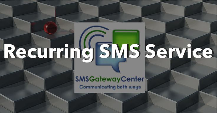 Recurring SMS - Set and Deliver for Automated Repeat | SMS Gateway Center Blog