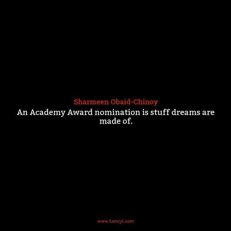 """""""An Academy Award nomination is stuff dreams are made of."""", Sharmeen Obaid-Chinoy"""