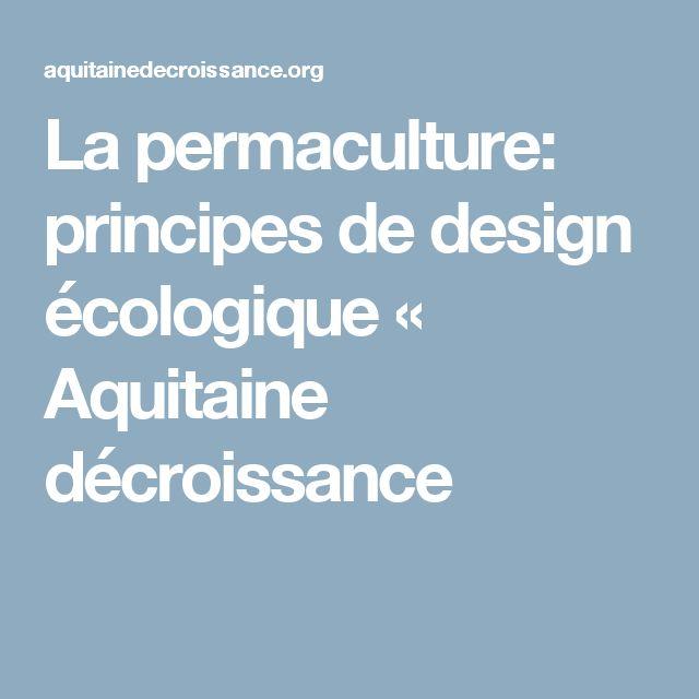 La permaculture: principes de design écologique « Aquitaine décroissance