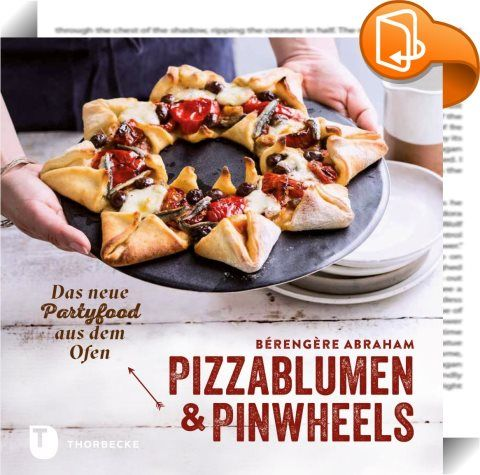 Pizzablumen Und Pinwheels : Pizzasonnen, Pull Apart Bread, Rosenkuchen Und  Nutellablumen Sind