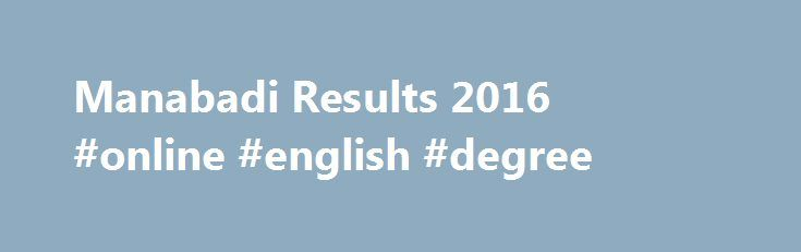 Manabadi Results 2016 #online #english #degree http://degree.nef2.com/manabadi-results-2016-online-english-degree/  #degree results # Anna University Chennai ResultsAnna University Trichy ResultsAnna University Coimbatore ResultsAndhra University Results – AUAligarh Muslim University ResultsAgra University ResultsAlagappa University ResultsAnnamalai University Results Delhi University ResultsDr. Br Ambedkar open University Results – BROUDibrugarh University ResultDravidian university…