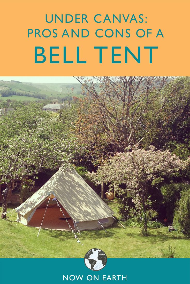 Our thoughts on the pro's and con's of family camping in a canvas bell tent.