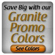 We are so ready for Granite in our kitchen!  Discounted Granite Prices with our Promotional Colors!