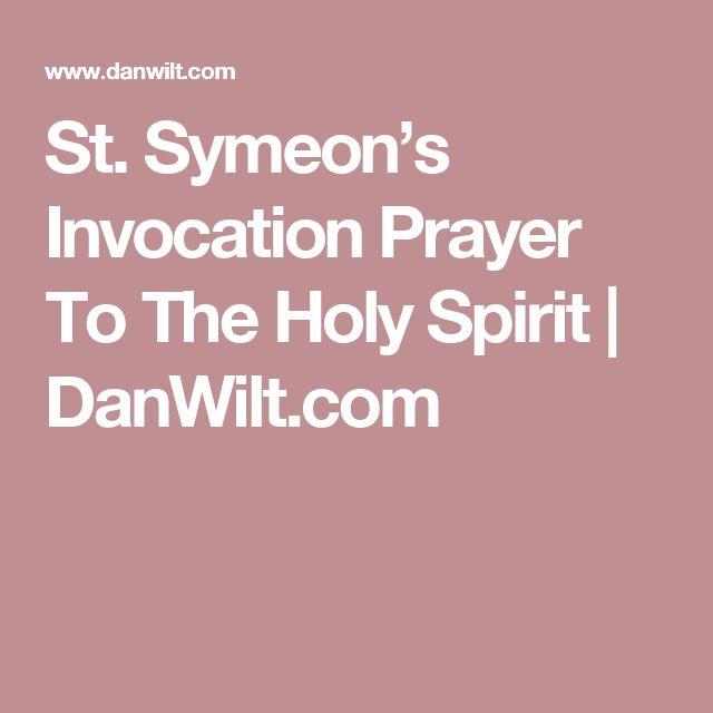 St. Symeon's Invocation Prayer To The Holy Spirit   DanWilt.com