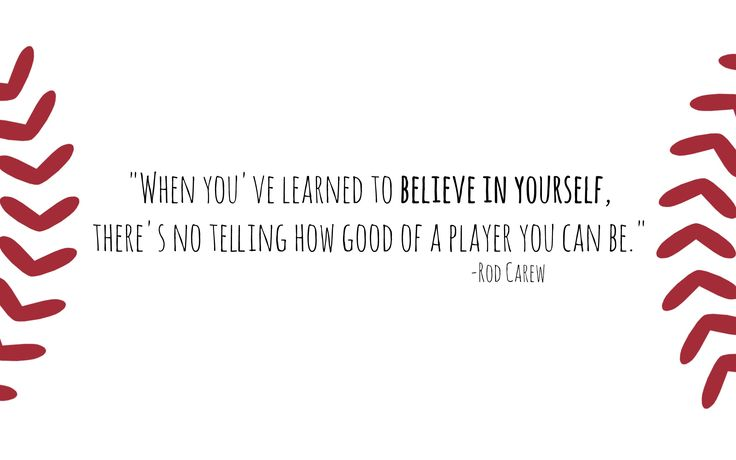 "#Motivation of the day. ""When you've learned to believe in yourself, there's no telling how good of a player you can be.' -Rod Carew"