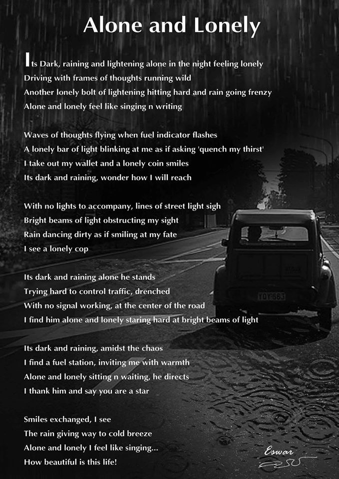 My first attempt in writing a poem.. it was a rainy night and I was driving back home from hospital.. the fuel was almost empty, and I had no money except plastic money.. and there was no power..  I wanted to pen down this experience, and it took the form of a poem..  When I read it to my colleagues, they came out with the idea of adding an image.. and the trend continues..