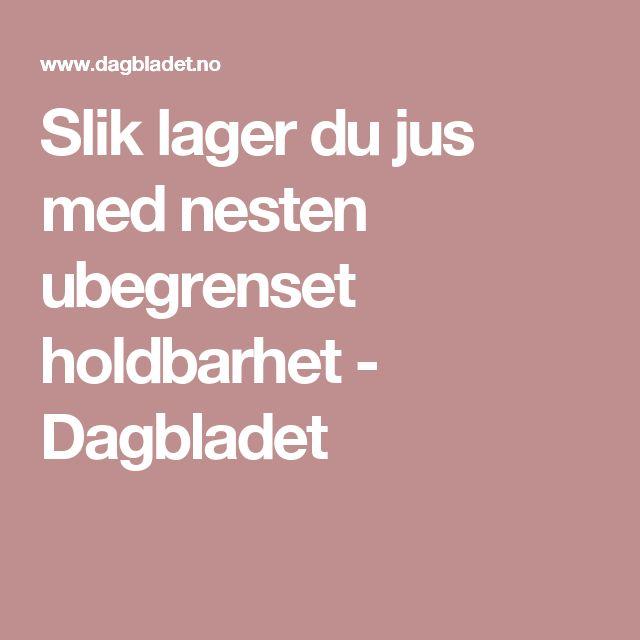 Slik lager du jus med nesten ubegrenset holdbarhet - Dagbladet