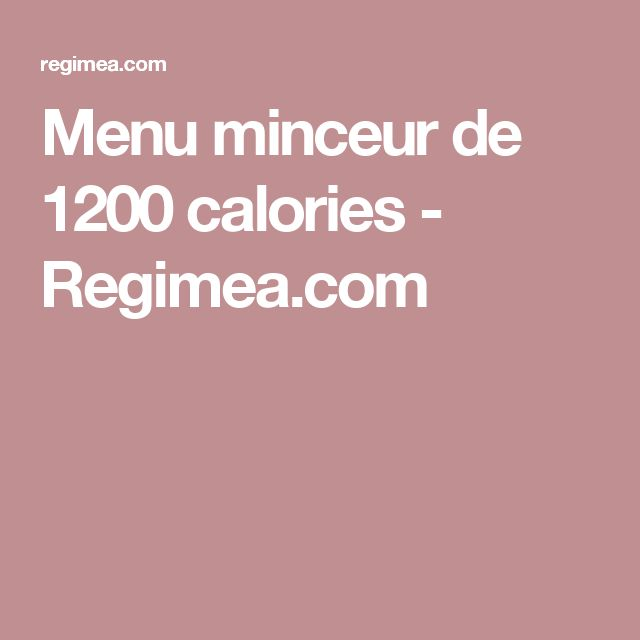 17 best ideas about menu minceur on pinterest menu minceur semaine r gime and r quilibrage - Regime 1200 calories avis ...